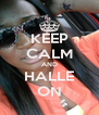KEEP CALM AND HALLE ON - Personalised Poster A4 size