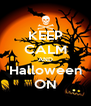KEEP CALM AND Halloween ON - Personalised Poster A4 size