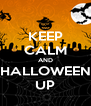 KEEP CALM AND HALLOWEEN UP - Personalised Poster A4 size