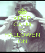KEEP CALM AND HALLOWEN ON - Personalised Poster A4 size
