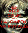 KEEP CALM AND HALOWEEN  NA ROYALLE - Personalised Poster A4 size