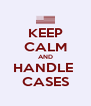 KEEP CALM AND HANDLE  CASES - Personalised Poster A4 size