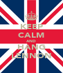 KEEP CALM AND HANG LENNON - Personalised Poster A4 size