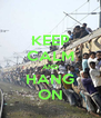KEEP CALM AND HANG ON - Personalised Poster A4 size