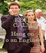 KEEP CALM AND Hang on To an Engineer - Personalised Poster A4 size