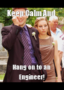 Keep Calm And  Hang on to an Engineer! - Personalised Poster A4 size