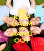 KEEP CALM AND HANG OUT - Personalised Poster A4 size