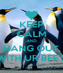 KEEP CALM AND HANG OUT WITH UR BFF'S - Personalised Poster A4 size