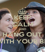 KEEP CALM AND HANG OUT WITH YOUR BF - Personalised Poster A4 size