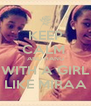 KEEP CALM  AND HANG WITH A GIRL LIKE MIRAA - Personalised Poster A4 size