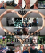 KEEP CALM AND HANG WITH FRIENDS :) - Personalised Poster A4 size