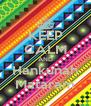KEEP CALM AND Hankunah Mataram - Personalised Poster A4 size