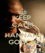KEEP CALM AND HANNAH  GOOCH - Personalised Poster A4 size