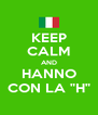 "KEEP CALM AND HANNO CON LA ""H"" - Personalised Poster A4 size"