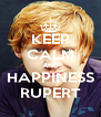 KEEP CALM AND HAPPINESS RUPERT - Personalised Poster A4 size
