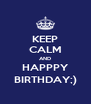 KEEP CALM AND HAPPPY BIRTHDAY;) - Personalised Poster A4 size