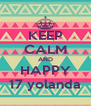 KEEP CALM AND HAPPY 17 yolanda - Personalised Poster A4 size