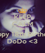 KEEP CALM AND Happy 18th Birthday DoDo <3 - Personalised Poster A4 size