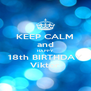 KEEP CALM and HAPPY  18th BIRTHDAY Viktor - Personalised Poster A4 size