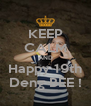 KEEP CALM AND Happy 19th Deng BEE ! - Personalised Poster A4 size
