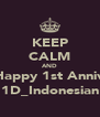 KEEP CALM AND Happy 1st Anniv 1D_Indonesian - Personalised Poster A4 size