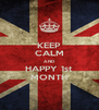 KEEP CALM AND HAPPY 1st MONTH - Personalised Poster A4 size