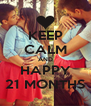 KEEP CALM AND HAPPY 21 MONTHS - Personalised Poster A4 size