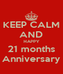 KEEP CALM AND HAPPY 21 months Anniversary - Personalised Poster A4 size
