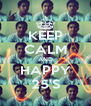 KEEP CALM AND HAPPY 25'S - Personalised Poster A4 size
