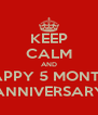 KEEP CALM AND HAPPY 5 MONTHS ANNIVERSARY - Personalised Poster A4 size