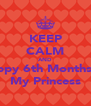 KEEP CALM AND Happy 6th Monthsary My Princess - Personalised Poster A4 size