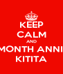 KEEP CALM AND HAPPY 7 MONTH ANNIVERSARY  KITITA - Personalised Poster A4 size