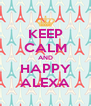 KEEP CALM AND HAPPY ALEXA - Personalised Poster A4 size