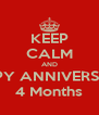 KEEP CALM AND HAPPY ANNIVERSARY! 4 Months - Personalised Poster A4 size