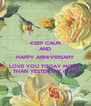 KEEP CALM AND HAPPY ANNIVERSARY LOVE YOU TODAY MORE  THAN YESTERDAY (Z&T) - Personalised Poster A4 size