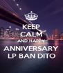KEEP CALM AND HAPPY ANNIVERSARY LP BAN DITO - Personalised Poster A4 size