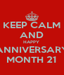 KEEP CALM AND HAPPY  ANNIVERSARY MONTH 21 - Personalised Poster A4 size