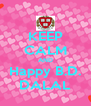 KEEP CALM AND Happy B.D. DALAL - Personalised Poster A4 size