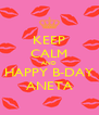 KEEP CALM AND HAPPY B-DAY ANETA - Personalised Poster A4 size