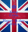 Keep Calm And Happy B-day BabyLux - Personalised Poster A4 size
