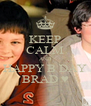 KEEP CALM AND HAPPY B DAY BRAD ♥ - Personalised Poster A4 size