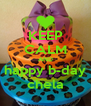 KEEP CALM AND happy b-day chela - Personalised Poster A4 size