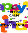 KEEP CALM AND HAPPY  B'DAY DANISH! - Personalised Poster A4 size
