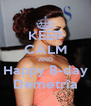 KEEP CALM AND Happy B-day Demetria - Personalised Poster A4 size