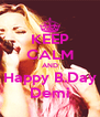 KEEP CALM AND Happy B.Day Demi - Personalised Poster A4 size
