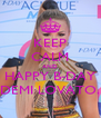 KEEP CALM AND HAPPY B-DAY DEMI LOVATO. - Personalised Poster A4 size