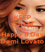 KEEP CALM AND Happy B.Day Demi Lovato - Personalised Poster A4 size