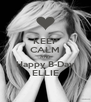KEEP CALM AND Happy B-Day ELLIE - Personalised Poster A4 size