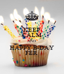 KEEP CALM AND HAPPY B-DAY FER - Personalised Poster A4 size