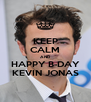 KEEP CALM AND HAPPY B-DAY KEVIN JONAS - Personalised Poster A4 size